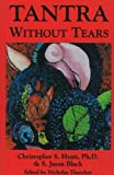 Tantra Without Tears, Christopher S. Hyatt; S. Jason Black