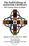 [Chapter contribution] to the Book; THE PATHWORKINGS OF ALEISTER CROWLEY, The Treasure House of Images