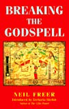 Breaking the Godspell by Neil Freer