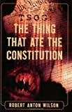 TSOG: The Thing That Ate The Constitution, Robert Anton Wilson