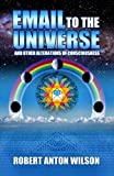 Email to the Universe, Robert Anton Wilson