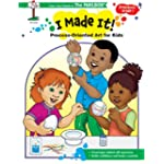 I Made It! Process Oriented Art for Kids