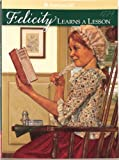 Felicity Learns a Lesson: A School Story (American Girl Collection)