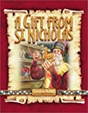 A Gift from St. Nicholas: The Story of Saint Nicholas and a Special Christmas Letter by Cristine Bolley, Bruce Eagle (Illustrator) (Hardcover  - September 2001)