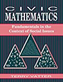 Civic Mathematics : Fundamentals in the Context of Social Issues