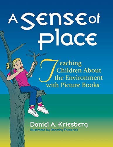A Sense of Place: Teaching Children About the Environment with Picture Books, Kriesberg, Daniel A.