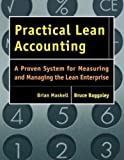 Buy Practical Lean Accounting: A Proven System for Measuring and Managing the Lean Enterprise from Amazon