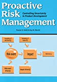 Buy Proactive Risk Management : Controlling Uncertainty in Product Development from Amazon