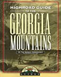 Highroad Guide to the Georgia Mountains (The Highroad Guides)