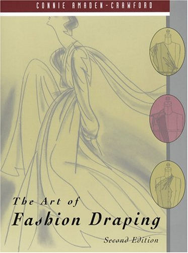 The Art of Fashion Draping, Amaden-Crawford, Connie
