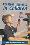 Cochlear Implants in Children : Ethics and Choices