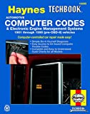 The Haynes Computer Codes and Electronic Engine Management Systems Manual: The Haynes Automotive Repair Manual for Maintaining, Troubleshooting and Repairing Engine Management Systems