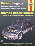 Subaru Legacy Automotive Repair Manual: Models Covered: All Legacy Models 1990 Through 1998: Includes Legacy Outback and Legacy Brighton