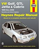 Golf, Gti, Jetta and Cabrio Automotive Repair Manual: Models Covered: Wvgilf, Gti, Jetta and Cabrio 1999 Through 2002 (Haynes Repair Manuals (Paperback))  by Jay Storer and John Harold Haynes