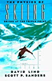 The Physics of Skiing: Skiing at the Triple Point by David Lind, Scott P. Sanders (Paperback)