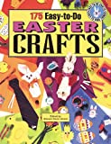 175 Easy-To-Do-Easter Crafts (Easy-To-Do Crafts Easy-To-Find Things)