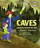Caves: Mysteries Beneath Our Feet (Earthworks)