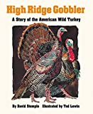 High Ridge Gobbler: A Story of the American Wild Turkey