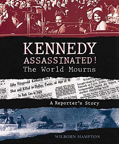 [Kennedy Assassinated! The World Mourns: A Reporter's Story]