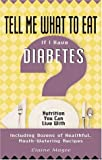 Tell Me What to Eat If I Have Diabetes: Nutrition You Can Live With (Tell Me What to Eat)