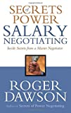 Buy Secrets of Power Salary Negotiating: Inside Secrets from a Master Negotiator from Amazon