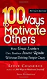 Buy 100 Ways to Motivate Others: How Great Leaders Can Produce Insane Results Without Driving People Crazy from Amazon