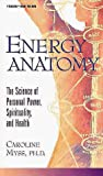 Energy Anatomy: The Science of Personal Power, Spirituality, and Health