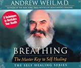 Breathing: The Master Key to Self Healing (The Self Healing Series)