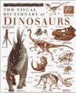Eyewitness Visual Dictionaries: Dinosaurs