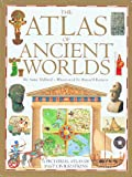 Atlas of Ancient Worlds: A Pictorial Atlas of Past Civilization