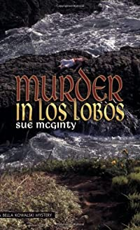 Murder in Los Lobos by Sue McGinty
