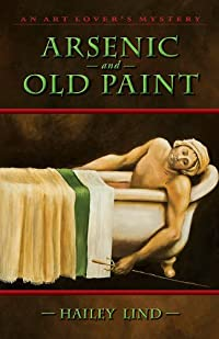 Arsenic and Old Paint by Hailey Lind