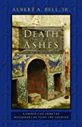 Death in the Ashes by Albert A. Bell Jr.