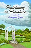 Matrimony in Miniature by Margaret Grace