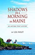Shadows on a Morning in Maine by Lea Wait