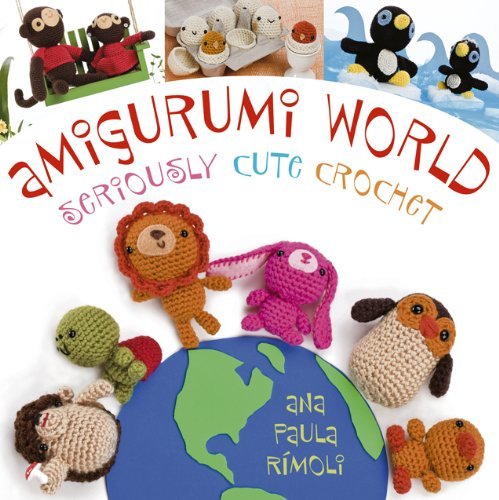 Amigurumi World: Seriously Cute Crochet