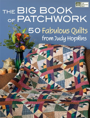 The Big Book of Patchwork: 50 Fabulous Quilts by Judy Hopkins (That Patchwork Place)