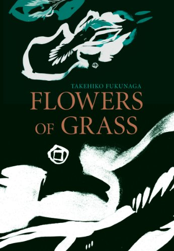 Flowers of Grass (Japanese Literature Series), Fukunaga, Takehiko