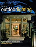 The Art of Outdoor Lighting : Landscapes With the Beauty of Lighting by Randall Whitehead