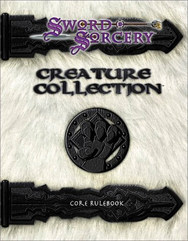 Creature Collection: Core Rulebook (Sword and Sorcery), Davis, Guy; Spencer, Ron; Staff, SSS