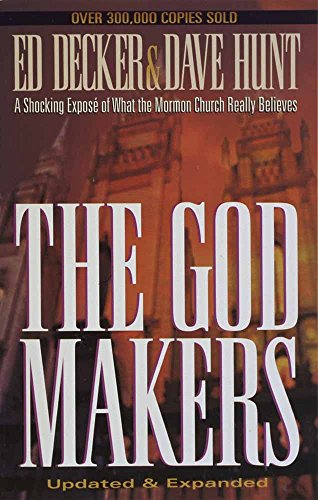 The God Makers: A Shocking Expose of What the Mormon Church Really Believes by Ed Decker