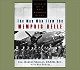 The Man Who Flew the Memphis Belle Memoir of a World War II Bomber Pilot