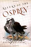 Return of the Osprey: A Season of Flight and Wonder