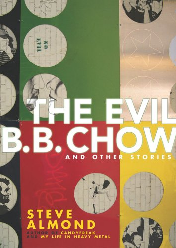 The Evil B.B. Chow and Other Stories, Almond, Steve