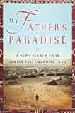 Book Cover: My Father's Paradise: A Son's Search For His Jewish Past In Kurdish Iraq by Ariel Sabar