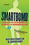 Buy Smartbomb: The Quest for Art, Entertainment, and Big Bucks in the Videogame Revolution from Amazon
