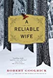 Cover Image of A Reliable Wife by Robert Goolrick published by Algonquin Books