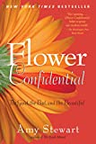 Book Cover: Flower Confidential: The Good, The Bad, And The Beautiful by Amy Stewart