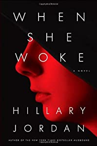 REVIEW: When She Woke by Hillary Jordan