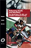 Reforming Health and Education: The World Bank, the IDB, and Complex Institutional Change (Overseas Development Council)